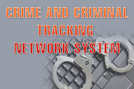 crime and criminal tracking network systems Introduction the crime and criminal tracking network systems (cctns) was conceptualized by the ministry of home affairs in detailed consultation with all.